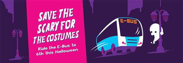 Save the Scary for the Costumes: Ride the E-Bus to 6th this Halloween
