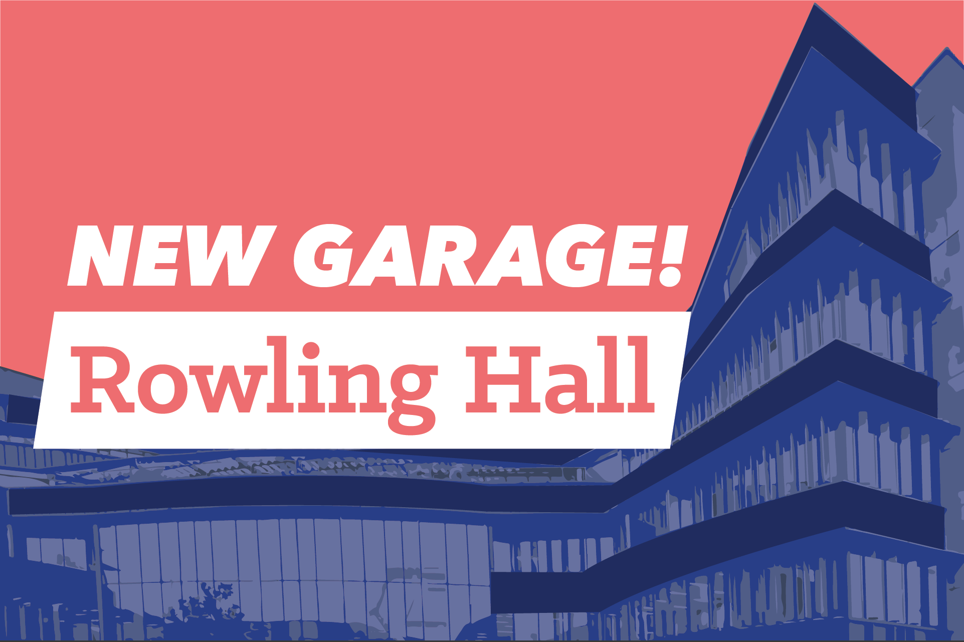 New garage! Rowling hall