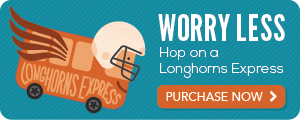 Get a lift to the by taking the Longhorns Express
