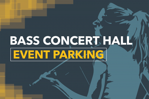 Bass Concert Hall Event Parking