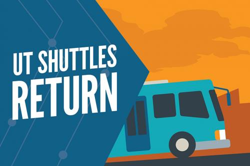 UT Shuttles Return